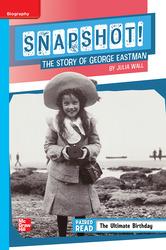 Reading Wonders Leveled Reader Snapshot! The Story of George Eastman: On-Level Unit 1 Week 4 Grade 5