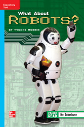 Reading Wonders Leveled Reader What About Robots?: On-Level Unit 1 Week 5 Grade 5