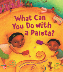Reading Wonders Literature Big Book: What Can You Do with a Paleta? Grade K