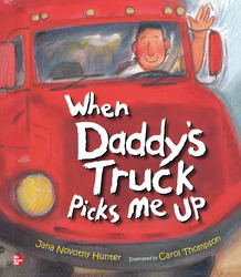 Reading Wonders Literature Big Book: When Daddy's Truck Picks Me Up Grade K