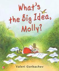 Reading Wonders Literature Big Book: What's the Big Idea, Molly? Grade K