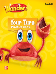 Reading Wonders, Grade K, Your Turn Practice Book