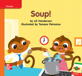 Reading Wonders Leveled Reader Soup! Approaching Unit 1 Week 1 Grade K