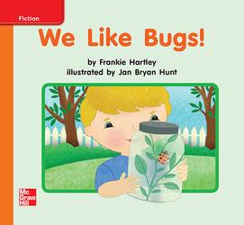 Reading Wonders Leveled Reader We Like Bugs!: Approaching Unit 2 Week 3 Grade K
