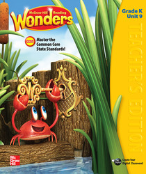 Reading Wonders, Grade K, Teacher's Edition Volume 9