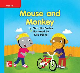 Reading Wonders Leveled Reader Mouse and Monkey On-Level Unit 1 Week 1 Grade K