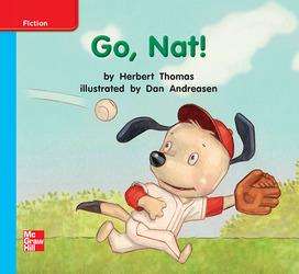 Reading Wonders Leveled Reader Go, Nat!: On-Level Unit 3 Week 1 Grade K