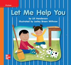 Reading Wonders Leveled Reader Let Me Help You: Approaching Unit 9 Week 1 Grade K
