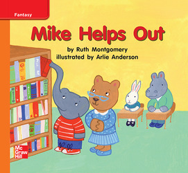 Reading Wonders Leveled Reader Mike Helps Out: Approaching Unit 9 Week 2 Grade K