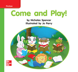 Reading Wonders Leveled Reader Come and Play!: Beyond Unit 1 Week 1 Grade K