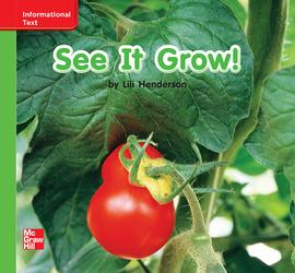Reading Wonders Leveled Reader See It Grow!: Beyond Unit 1 Week 3 Grade K