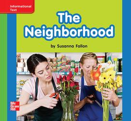 Reading Wonders Leveled Reader The Neighborhood: Beyond Unit 4 Week 1 Grade K
