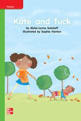 Reading Wonders Leveled Reader Kate and Tuck: Beyond Unit 6 Week 2 Grade K