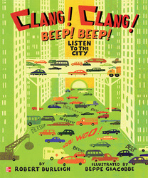 Reading Wonders Literature Big Book: Clang! Clang! Beep! Beep! Listen to the City Grade K