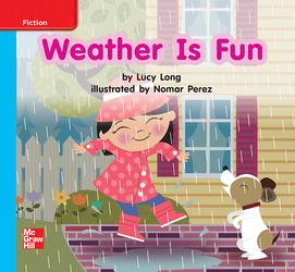 Reading Wonders Leveled Reader Weather Is Fun: On-Level Unit 6 Week 2 Grade K