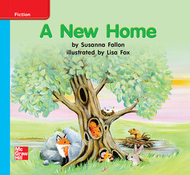 Reading Wonders Leveled Reader A New Home: On-Level Unit 7 Week 3 Grade K