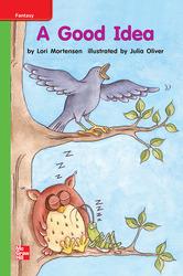 Reading Wonders Leveled Reader A Good Idea: Beyond Unit 10 Week 1 Grade K