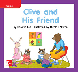 Reading Wonders Leveled Reader Clive and His Friend: ELL Unit 9 Week 2 Grade K