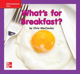 Reading Wonders Leveled Reader What's for Breakfast?: ELL Unit 9 Week 3 Grade K