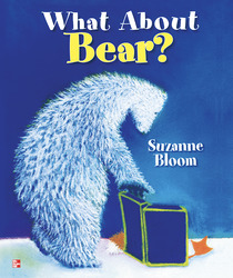 Reading Wonders Literature Big Book: What About Bear? Grade K