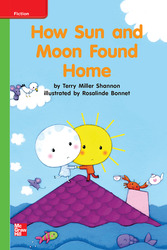 Reading Wonders Leveled Reader How Sun and Moon Found Home: Beyond Unit 8 Week 3 Grade K