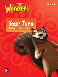 Reading Wonders, Grade 1, Your Turn Practice Book
