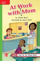 Reading Wonders Leveled Reader At Work with Mom: Beyond Unit 2 Week 1 Grade 1