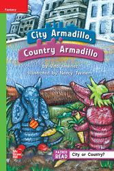 Reading Wonders Leveled Reader City Armadillo, Country Armadillo: Beyond Unit 2 Week 2 Grade 1