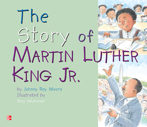 Reading Wonders Literature Big Book: The Story of Martin Luther King, Jr. Grade 1