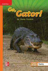 Reading Wonders Leveled Reader Go, Gator!: Approaching Unit 4 Week 3 Grade 1