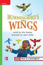 Reading Wonders Leveled Reader Hummingbird's Wings Beyond Unit 4 Week 1 Grade 1