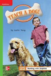 Reading Wonders Leveled Reader Teach a Dog!: Beyond Unit 4 Week 5 Grade 1