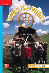 Reading Wonders Leveled Reader What is a Yurt?: On-Level Unit 5 Week 5 Grade 1