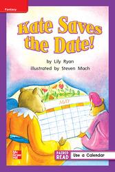 Reading Wonders Leveled Reader Kate Saves the Date!: ELL Unit 3 Week 1 Grade 1