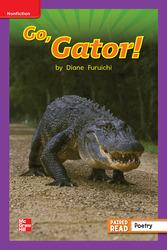 Reading Wonders Leveled Reader Go, Gator!: ELL Unit 4 Week 3 Grade 1