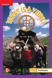 Reading Wonders Leveled Reader What is a Yurt?: ELL Unit 5 Week 5 Grade 1