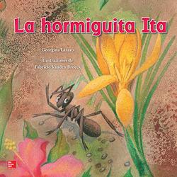Lectura Maravillas Literature Big Book:  La hormiguita Ita Grade K