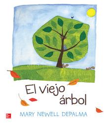 Lectura Maravillas Literature Big Book: El viejo árbol Grade K