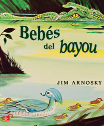 Lectura Maravillas Literature Big Book: Babies in the Bayou Grade 1