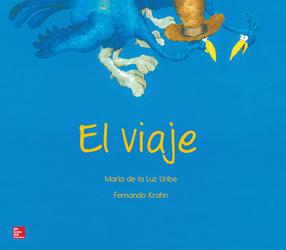 Lectura Maravillas Literature Big Book: El viaje Grade K