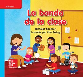 Lectura Maravillas Leveled Reader La banda de la clase: On-Level Unit 10 Week 2 Grade K