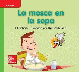 Lectura Maravillas Leveled Reader La mosca en la sopa: Beyond Unit 2 Week 3 Grade K
