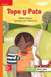 Lectura Maravillas Leveled Reader Topo y Pato: Approaching Unit 1 Week 3 Grade 1