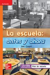 Lectura Maravillas Leveled Reader La escuela: antes y ahora: Approaching Unit 3 Week 4 Grade 1