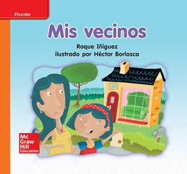 Lectura Maravillas Leveled Reader Mis vecinos: Approaching Unit 4 Week 2 Grade K