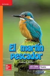 Lectura Maravillas Leveled Reader El martín pescador: Approaching Unit 4 Week 3 Grade 1