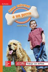 Lectura Maravillas Leveled Reader Cómo entrenar a un perro: Approaching Unit 4 Week 5 Grade 1