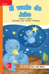 Lectura Maravillas Leveled Reader El vuelo de Jairo: Approaching Unit 5 Week 2 Grade 1