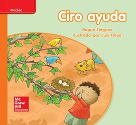 Lectura Maravillas Leveled Reader Ciro ayuda: Approaching Unit 9 Week 2 Grade K