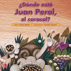 Lectura Maravillas Literature Big Book: ¿Dónde está Juan Perol, el caracol? Grade K